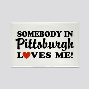 Somebody in Pittsburgh Loves Me Rectangle Magnet