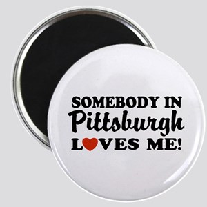 Somebody in Pittsburgh Loves Me Magnet