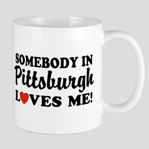 Somebody in Pittsburgh Loves Me Mug