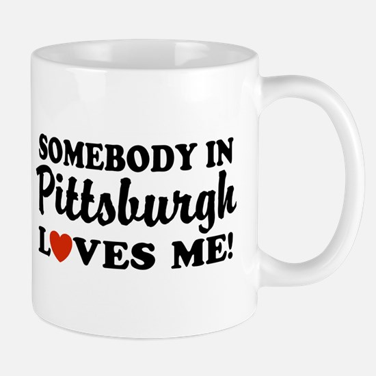 Somebody in Pittsburgh Loves Me Mug