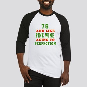 Funny 76And Like Fine Wine Birthday Baseball Jerse