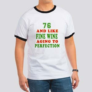 Funny 76And Like Fine Wine Birthday Ringer T