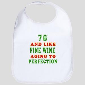Funny 76And Like Fine Wine Birthday Bib