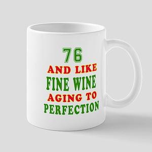 Funny 76And Like Fine Wine Birthday Mug
