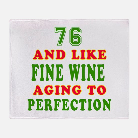 Funny 76And Like Fine Wine Birthday Throw Blanket