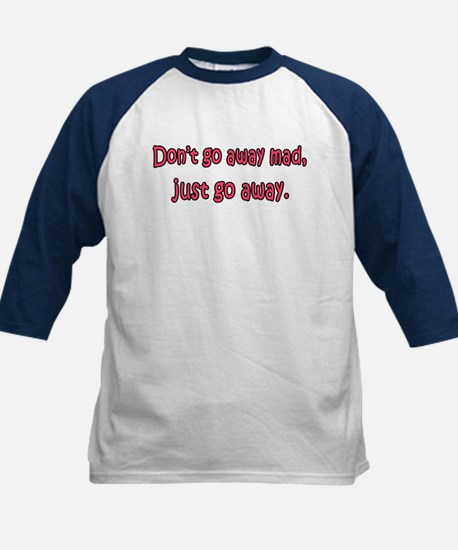 Don't Go Away Mad Kids Baseball Jersey