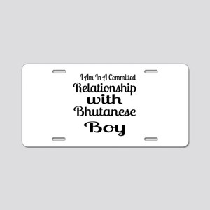I Am In Relationship With B Aluminum License Plate