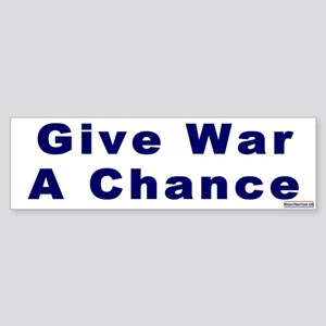 Bumper Sticker: Give War a Chance