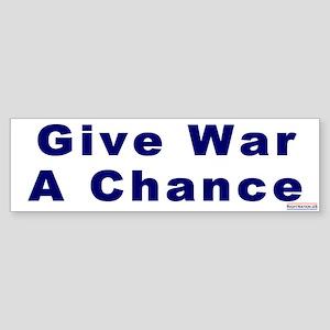 Bumper Sticker: Give War a Chance