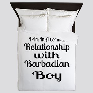 I Am In Relationship With Barbadian Bo Queen Duvet