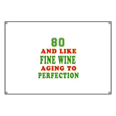 Funny 80 And Like Fine Wine Birthday Banner