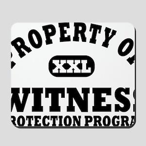 Property of Witness Protection Program S Mousepad