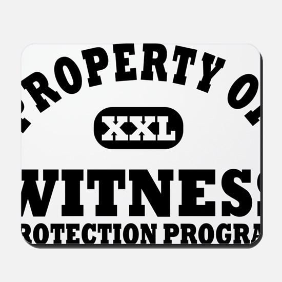 Property of Witness Protection Program S Mousepad