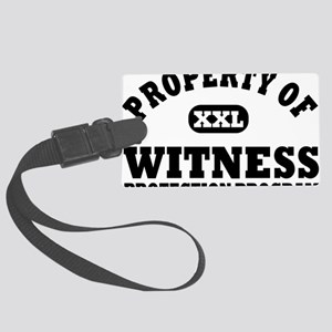 Property of Witness Protection P Large Luggage Tag
