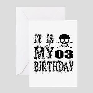 It Is My 03 Birthday Greeting Card