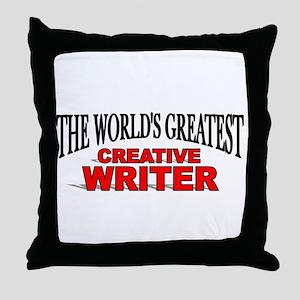 """The World's Greatest Creative Writer"" Throw Pillo"