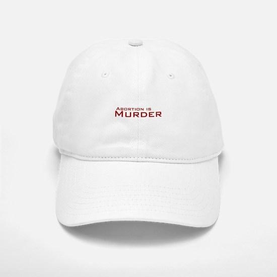 Abortion is Murder Baseball Baseball Cap