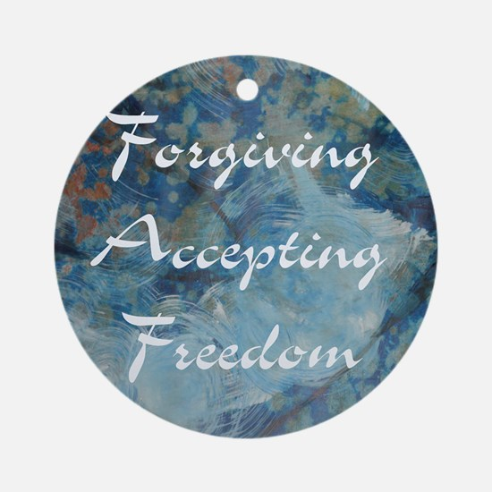 forgiving-accepting-freedom Round Ornament