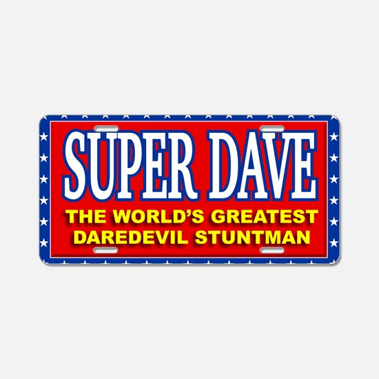super dave Aluminum License Plate