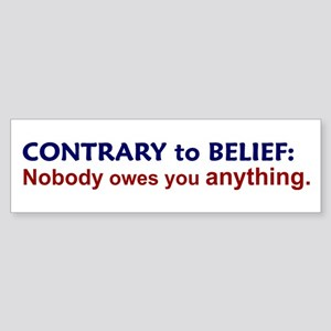 Nobody Owes You Anything Bumper Sticker