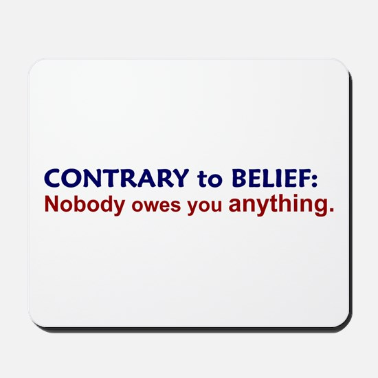 Nobody Owes You Anything Mousepad