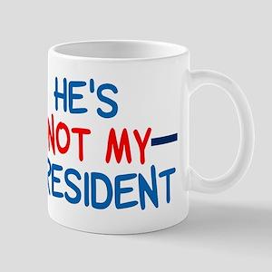 Not My President Mug