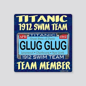 "TitanicGlug10x10-5 Square Sticker 3"" x 3"""