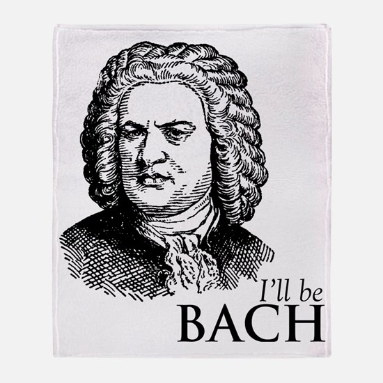 ill_be-bach Throw Blanket