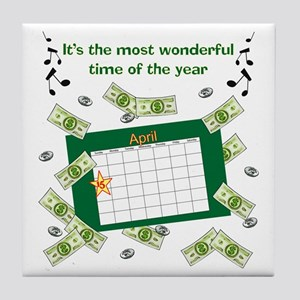 Income Tax Time Tile Coaster