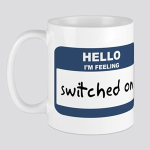 Feeling switched on Mug