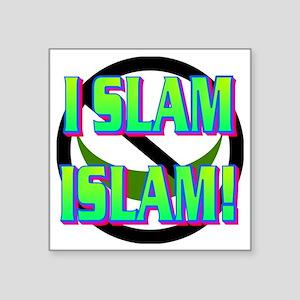 """I SLAM ISLAM(white) Square Sticker 3"""" x 3"""""""