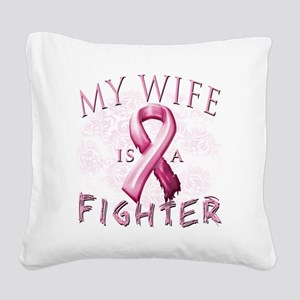 My Wife is a Fighter Pink Square Canvas Pillow