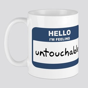 Feeling untouchable Mug