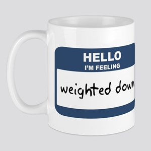 Feeling weighted down Mug