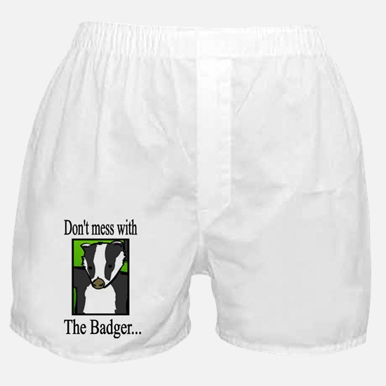 dont mess w badger Boxer Shorts