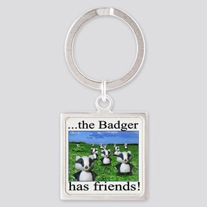 2-badger has friends Square Keychain