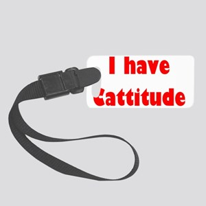 i have cattitude (red) Small Luggage Tag