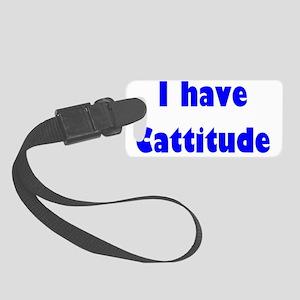 i have cattitude (blue) Small Luggage Tag