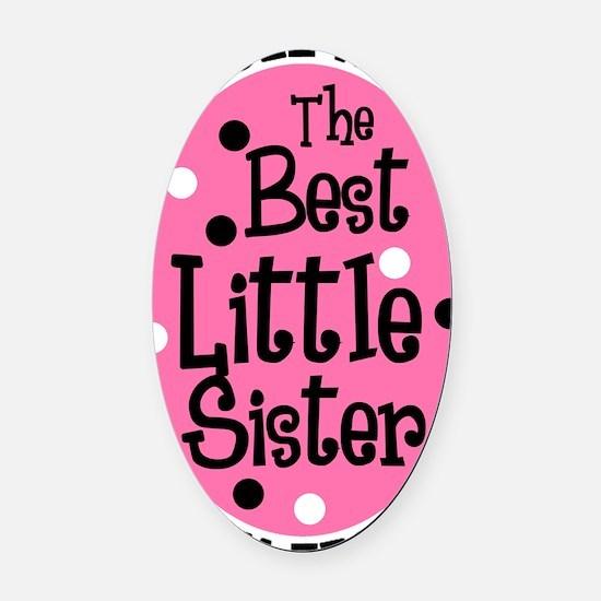 little sis all Oval Car Magnet