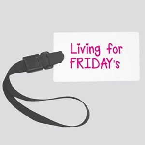 Living for FRIDAYS! Large Luggage Tag