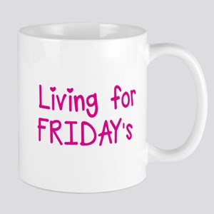 Living for FRIDAYS! Mugs