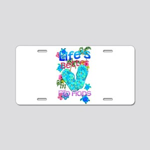 Life Is Better In Flip Flops Aluminum License Plat