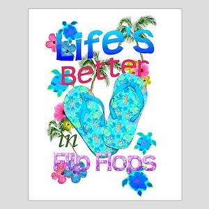 Life Is Better In Flip Flops Posters