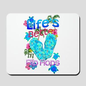Life Is Better In Flip Flops Mousepad
