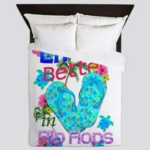 Life Is Better In Flip Flops Queen Duvet