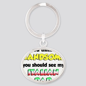Think Im Handsome Italian Dad Oval Keychain