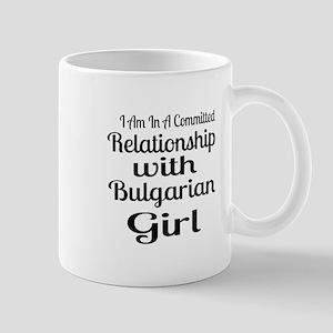 I Am In Relationship With Bulgar 11 oz Ceramic Mug