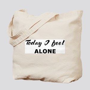 Today I feel alone Tote Bag