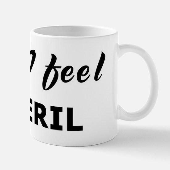 Today I feel at peril Mug
