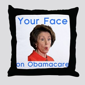 your face on obamacare Throw Pillow